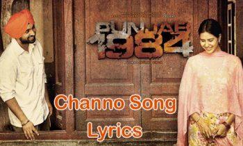 Channo Lyrics – Diljit Dosanjh – Punjab 1984