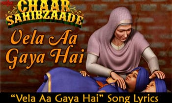 Vela Aa Gaya Hai Song Lyrics