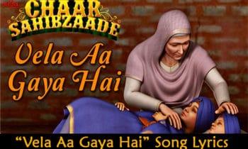 Vela Aa Gaya Hai Song Lyrics | Chaar Sahibzaade