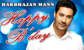 Harbhajan Mann Birthday