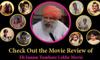 Eh Janam Tumhare Lekhe Movie Review
