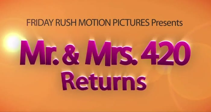 mr and mrs 420 return