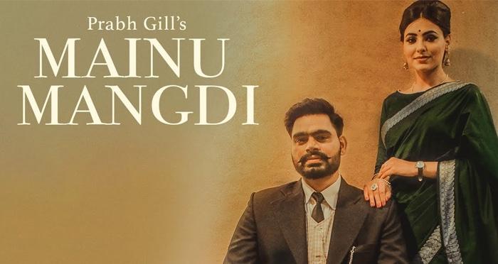 mainu mangdi song 2018 by prabh gill