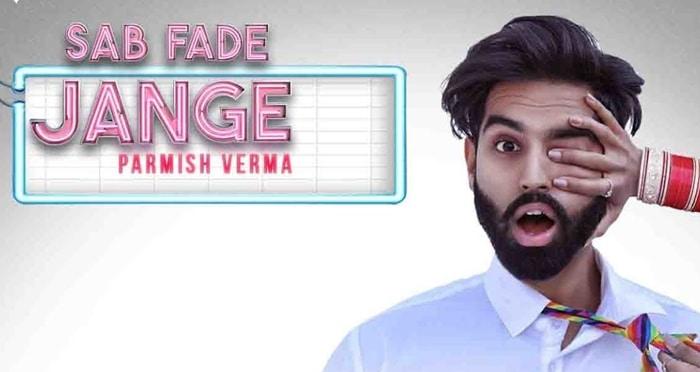 sab fade jange song 2018 by parmish verma