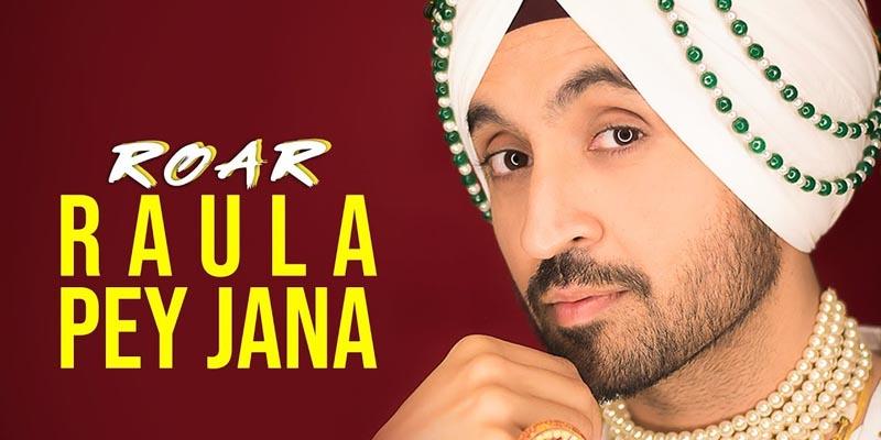 raula pai jana song 2018 by diljit dosanjh