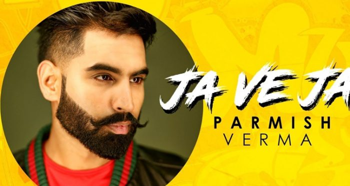 ja ve ja song 2019 by parmish verma