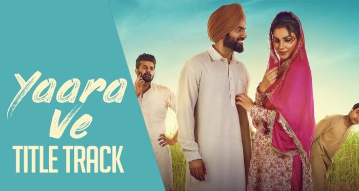Yaara Ve Punjabi Movie Song 2019