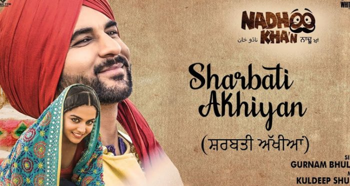 sharbati akhiyan punjabi movie song 2019