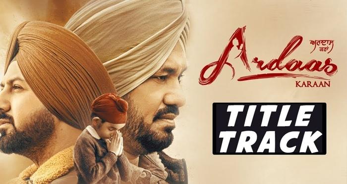 ardaas karaan movie title song 2019