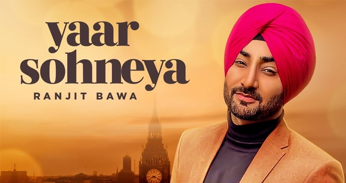 yaar sohneya punjabi song 2019 by ranjit bawa